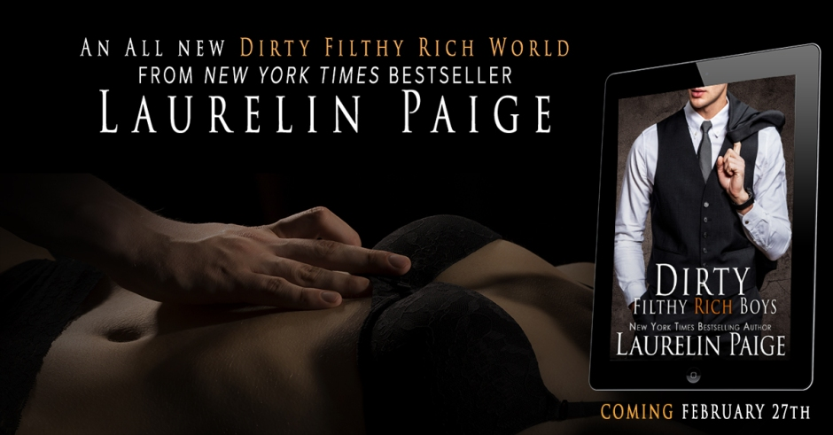 DIRTY FILTHY RICH BOYS ANNOUNCEMENT | LAURELIN PAIGE - AUTHOR