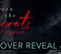 Cover Reveal:  Between the Secrets – S. Ferguson