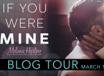 Book Tour {Review+Excerpt}: If You Were Mine by Melanie Harlow