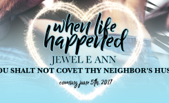 #ChapterReveal When Life Happened by Jewel E. Ann #ComingSoon #FavoriteAuthor #MustRead @JewelE_Ann