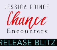 Release Blitz:  Chance Encounters – Jessica Prince