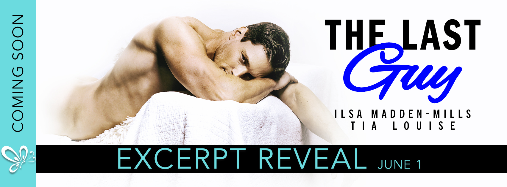 Excerpt Reveal: The Last Guy by Ilsa Madden-Millas & Tia Louise