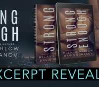 Excerpt Reveal:  Strong Enough – Melanie Harlow and David Romanov