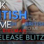 Talk British to Me by Robin Bielman Release Blitz