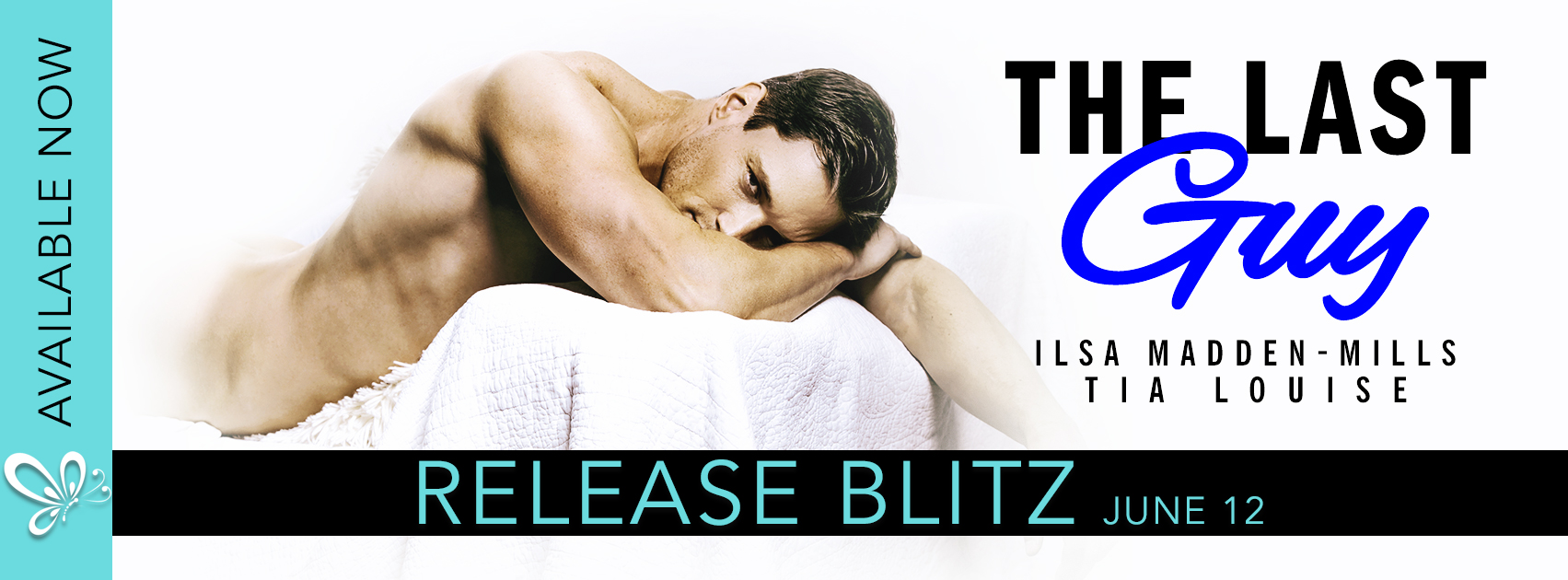 Release Blitz: The Last Guy by Ilsa Madden-Mills and Tia Louise