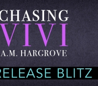 Release Blitz:  Chasing Vivi – A. M. Hargrove