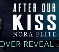 Cover Reveal:  After Our Kiss – Nora Flite